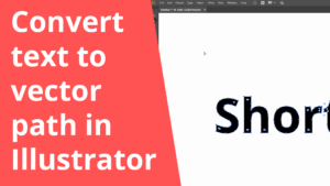 Convert text to vector path in Illustrator