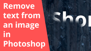 Remove text from an image in Photoshop